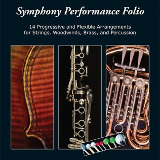 Symphony Performance Folio: 14 Progressive and Flexible Arrangements